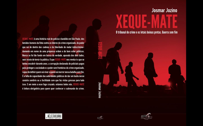 XEQUE-MATE   Josmar Jozino desvela a corrupção e a letalidade ... 552177bfd95