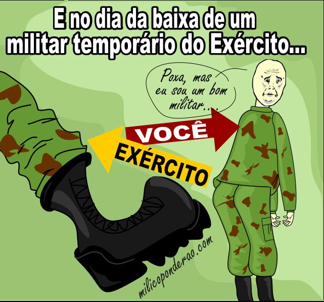 Milico Ponderão: E NO DIA DA BAIXA DE UM MILITAR TEMPORÁRIO DO ...